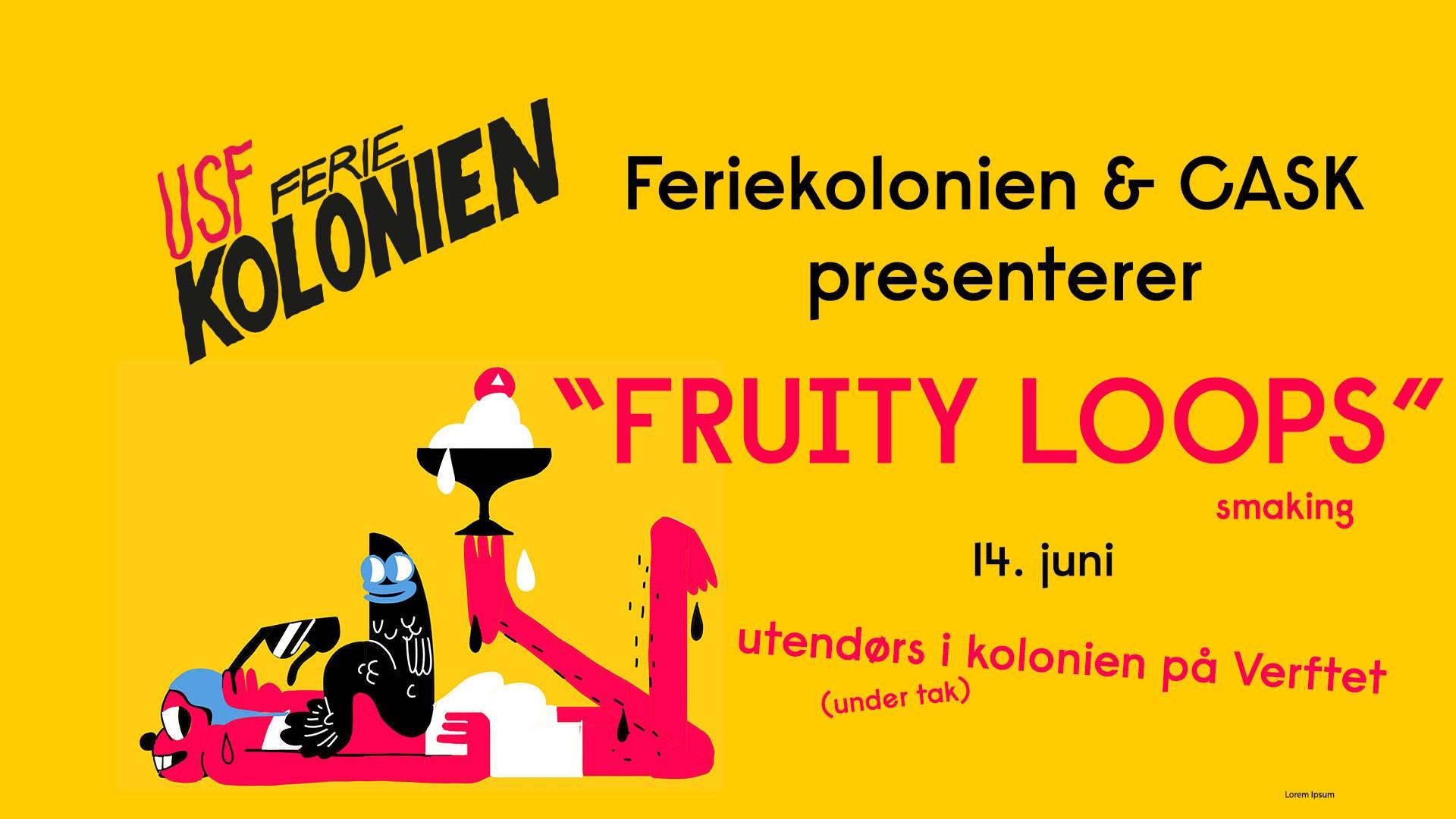 Feriekolonien & CASK presenterer: «Fruity Loops»