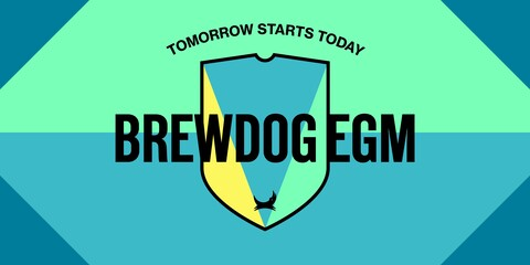 BrewDog EGM Tomorrow Starts Today