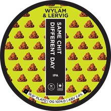 Wylam Same Chit Different Day (Lervig Collab.)